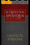 O Credo dos Apóstolos: as doutrinas centrais da fé cristã