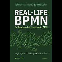 Real-Life BPMN (4th edition): Includes an introduction to DMN
