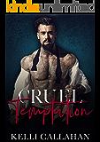 Cruel Temptation: A Dark Second Chance Romance (Underground Kings Book 1)