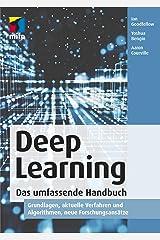 Deep Learning - Das umfassende Handbuch: Grundlagen, aktuelle Verfahren und Algorithmen, neue Forschungsansätze (German Edition) Kindle Edition