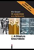 A ditadura encurralada – Edição com áudios e vídeos (Coleção Ditadura Livro 4)
