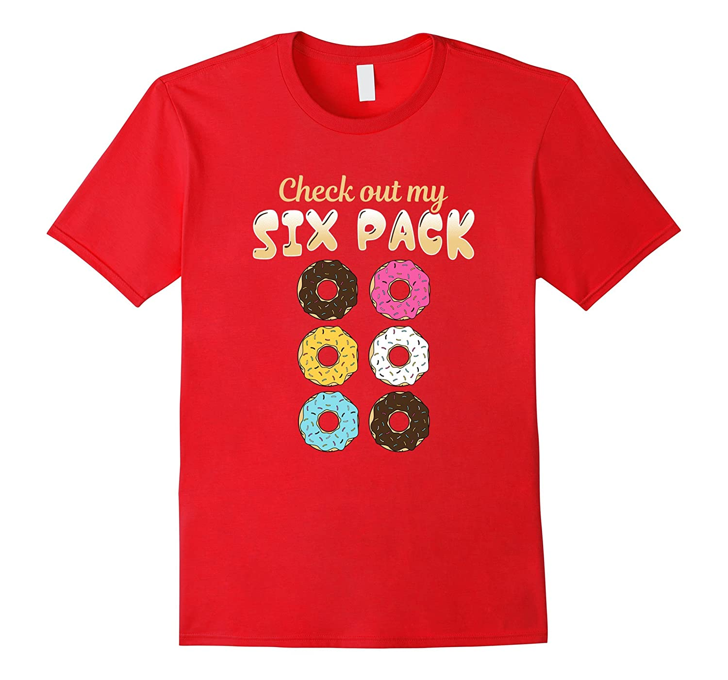 Donuts Fun Pun Check Out My Six Pack Love Foodie T-shirt-CD