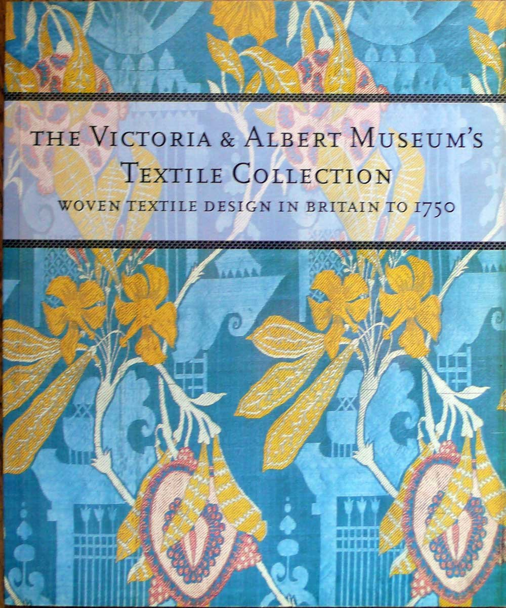Woven Textile Design in Britain to 1750 (The Victoria & Albert Museum's Textile Collection), Rothstein, Natalie