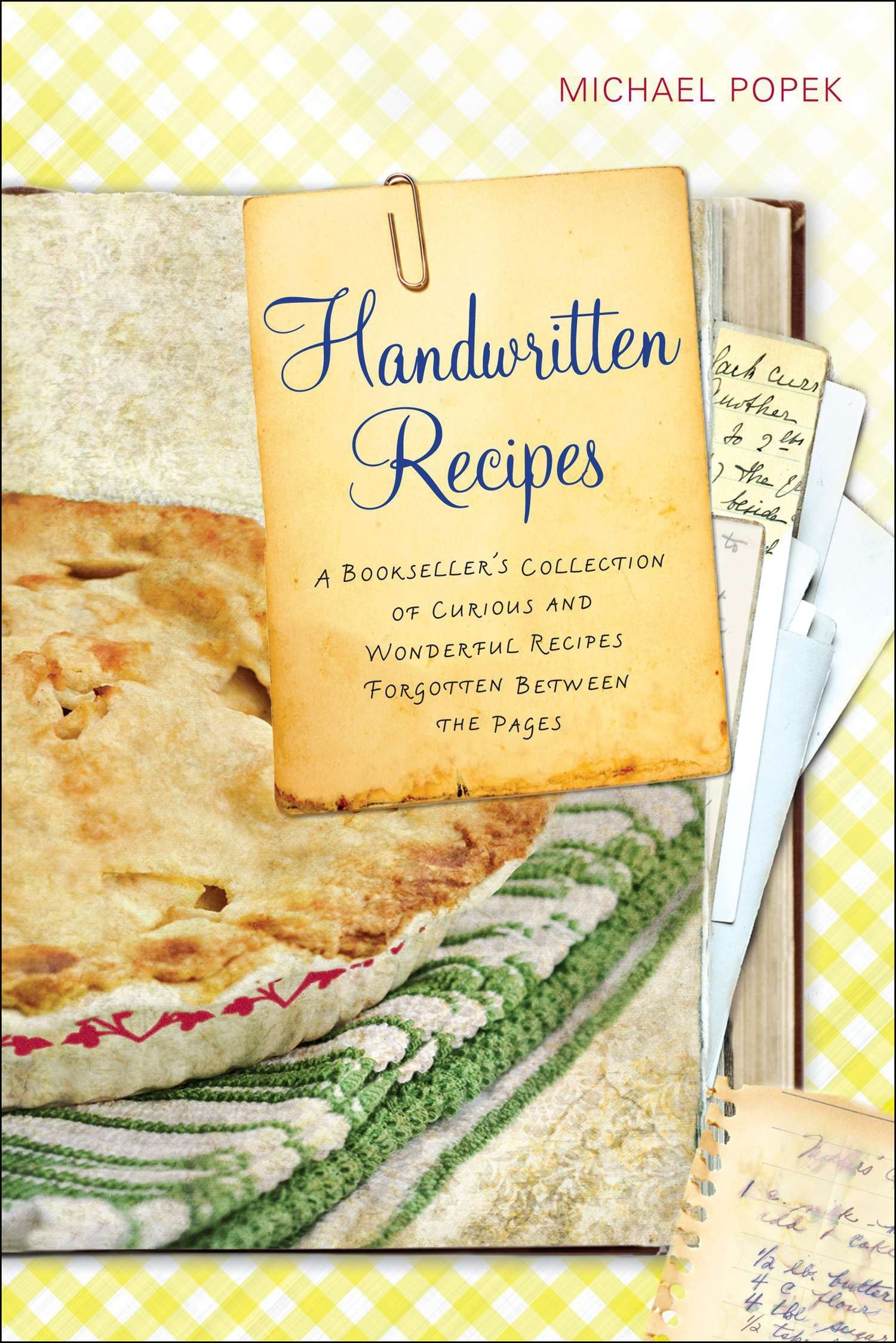 Handwritten Recipes: A Bookseller's Collection of Curious and Wonderful Recipes Forgotten Between the  Pages PDF