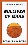 Gulliver of Mars (Serapis Classics)