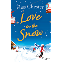 Love in the Snow: The laugh-out-loud romantic comedy perfect to curl up with in 2018 (The French Escapes)