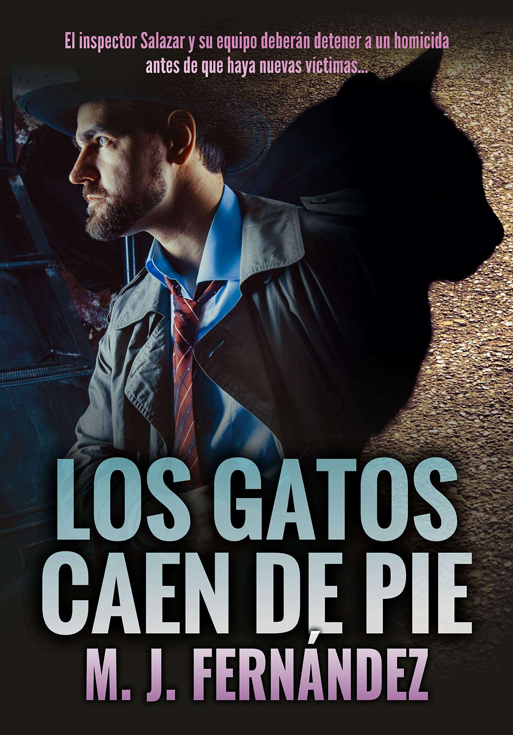 Los gatos caen de pie: (Inspector Salazar 06). Novela negra española por M.J. Fernández