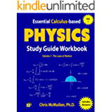 Essential Calculus-based Physics Study Guide Workbook: The Laws of Motion (Learn Physics with Calculus Step-by-Step Book…