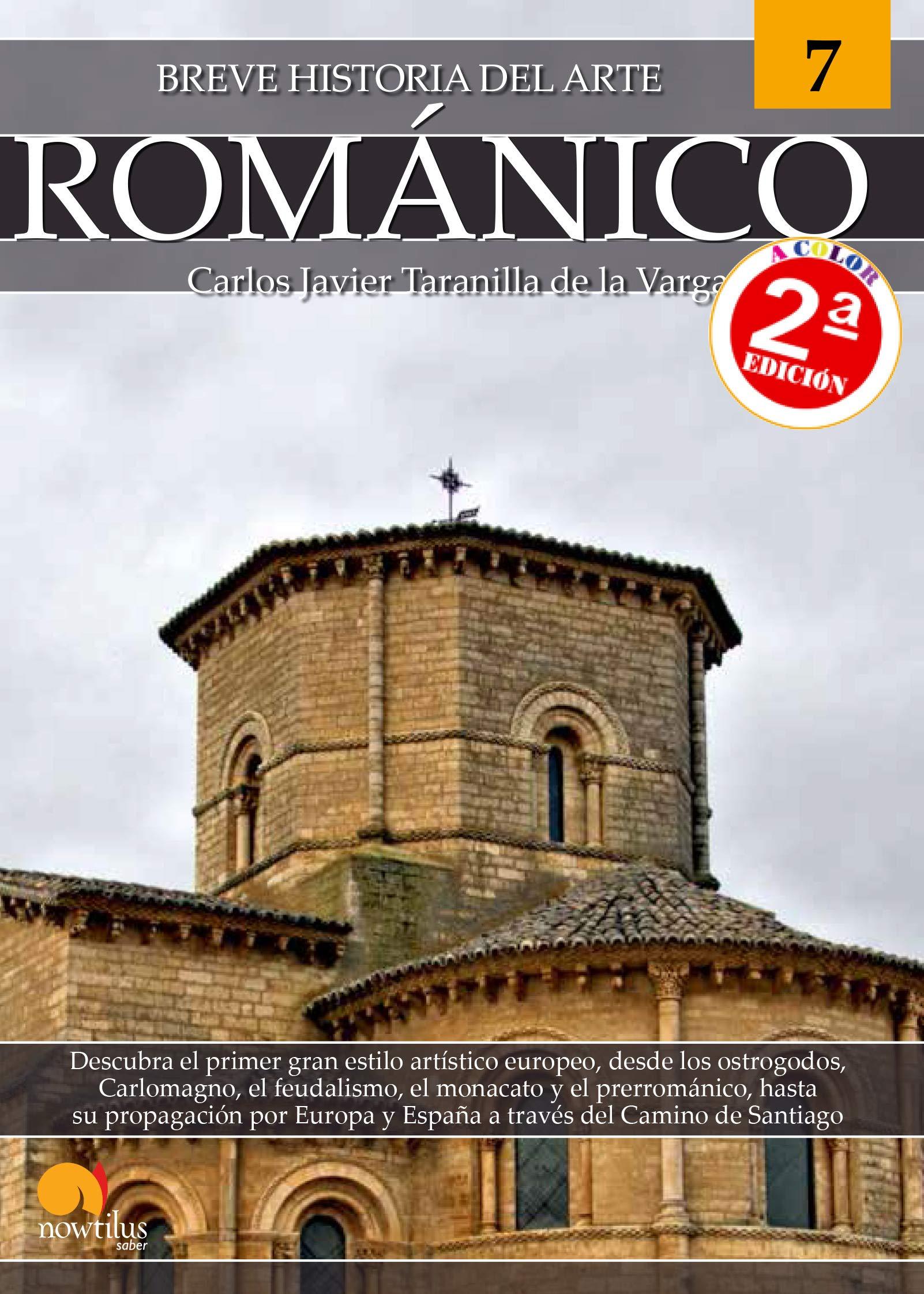 Breve historia del Románico: Amazon.es: Taranilla de la Varga, Carlos Javier: Libros