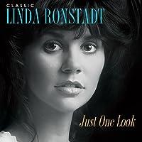 Just One Look: Classic Linda Ronstadt