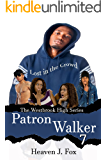 Lost in the Crowd: Patron Walker: A Westbrook High Series Short Book #7 (The Westbrook High Series)