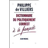 Dictionnaire Du Politiquement Correct a la Francaise