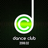 Dance Club 2018.02 [Explicit]