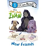 The One and Only Ivan: New Friends (I Can Read Level 1)