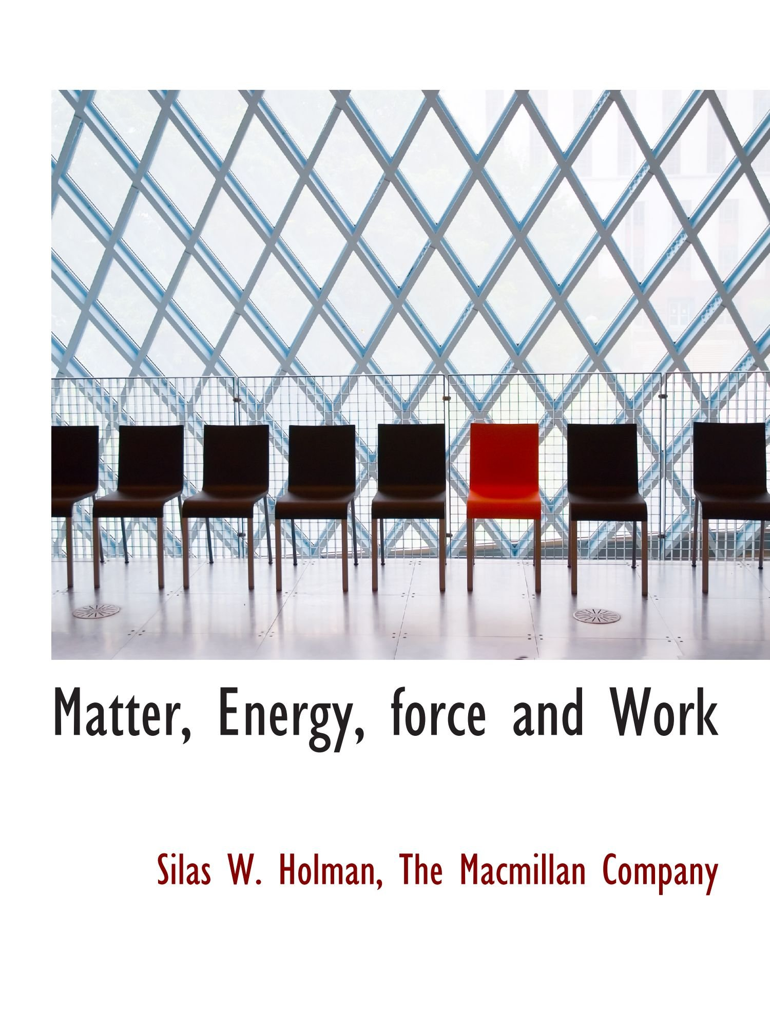 Read Online Matter, Energy, force and Work PDF