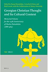 Georgian Christian Thought and Its Cultural Context: Memorial Volume for the 125th Anniversary of Shalva Nutsubidze (1888-1969). (Texts and Studies in Eastern Christianity) Hardcover
