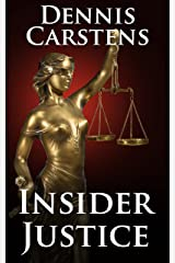 Insider Justice: A Financial Thriller (A Marc Kadella Legal Mystery Book 8) Kindle Edition