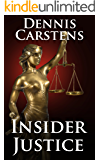 Insider Justice: A Financial Thriller (A Marc Kadella Legal Mystery Book 8)