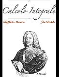 Calcolo Integrale: Teoria, Esercizi e Consigli