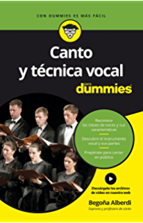 Canto y técnica vocal para Dummies (Spanish Edition)