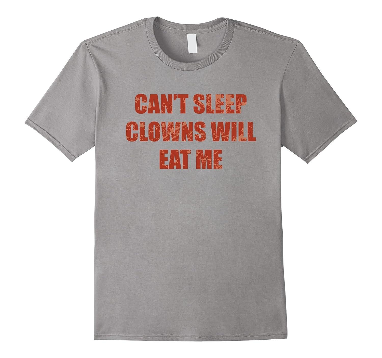 Cant Sleep Clowns Will Eat Me Circus Horror T Shirt-TJ