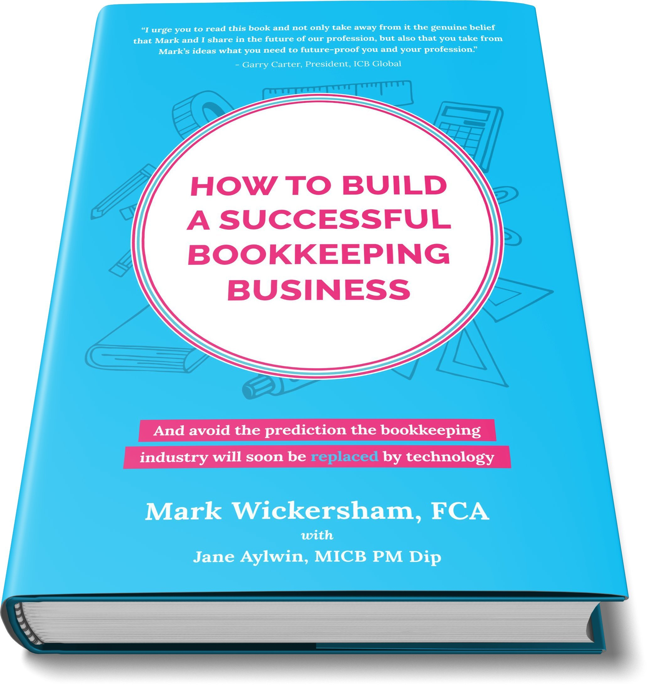 How to build a successful bookkeeping business the essential guide how to build a successful bookkeeping business the essential guide for bookkeepers in the new cloud economy 1 amazon mark wickersham malvernweather Image collections