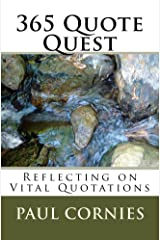 365 Quote Quest (365 Quote Quest: Reflecting on Vital Quotations, Volume #1) Kindle Edition