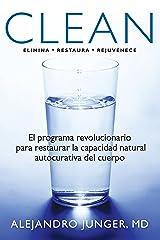 Clean: El programa revolucionario para restaurar la capacidad natural autocurativa del cuerpo (Spanish Edition) Kindle Edition