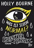 Spinster Girls – Was ist schon normal?: Roman