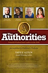 The Authorities - Yavuz Altun: Powerful Wisdom from Leaders in the Field Kindle Edition