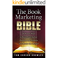 The Book Marketing Bible: 39 Proven Ways to Build Your Author Platform and Promote Your Books On a Budget (Kindle Publishing Bible 5) (English Edition)