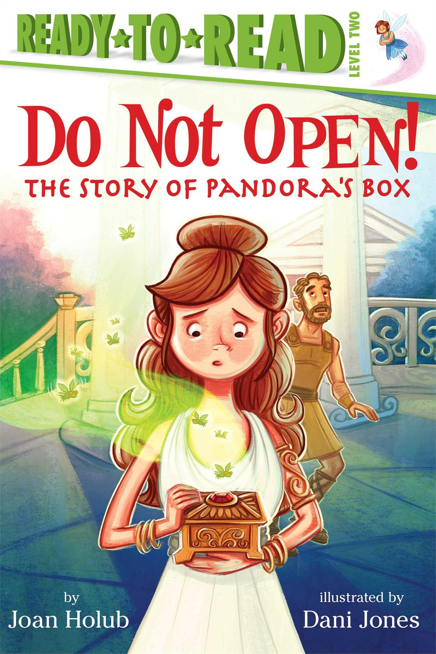 com do not open the story of pandora s box ready to the story of pandora s box ready to reads 9781442484979 joan holub dani jones books