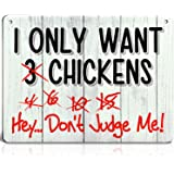 Bigtime Signs I Only Want Chickens - Funny Coop, Farm, Home, Kitchen, Outdoor, Rooster/Hen House Decorations - 2 Holes…