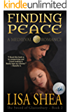 Finding Peace - A Medieval Romance (The Sword of Glastonbury Series Book 2)