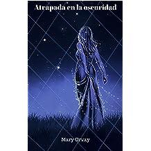 Atrapada en la oscuridad (visiones nº 2) (Spanish Edition) Apr 13, 2017