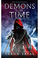 Demons of Time: Race to the Seventh Sunset (Time Travelers Book 1) Kindle Edition