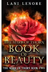 The Mark of Thorn: Book of Beauty: (The Mark of Thorn Book 2) Kindle Edition