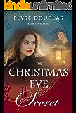 The Christmas Eve Secret - A Time Travel Romance: (Book 3) The Christmas Eve Series