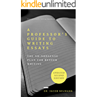 A Professor's Guide to Writing Essays: The No-Nonsense Plan for Better Writing (English Edition)