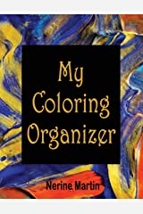 My Coloring Organizer: An Adult Coloring Book Journal To Keep You Organized Paperback