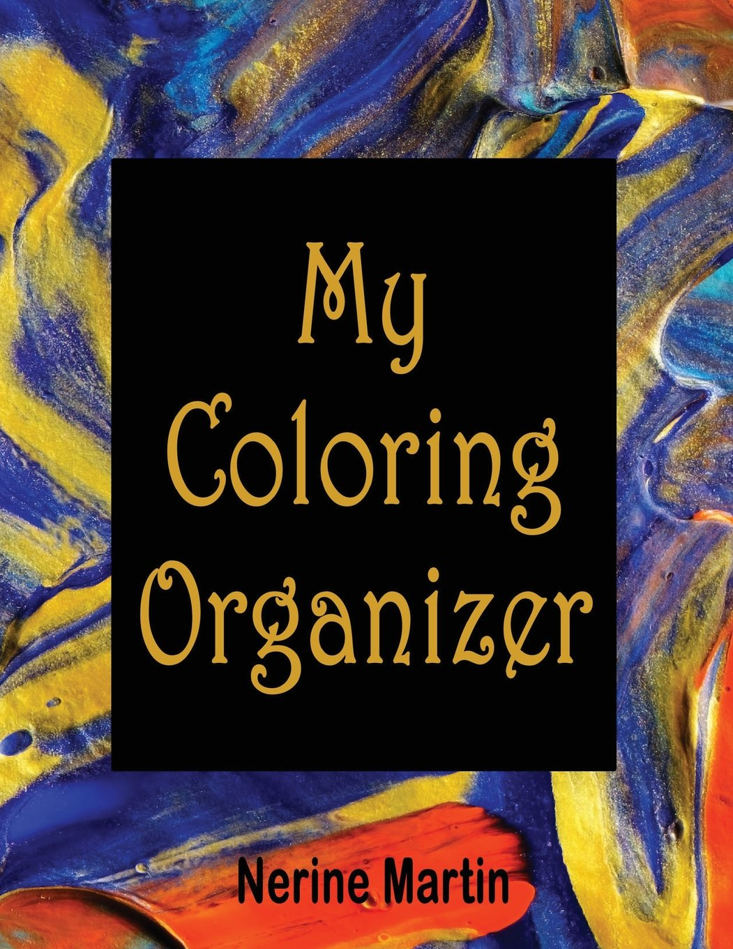 Amazon.com: My Coloring Organizer: An Adult Coloring Book Journal ...