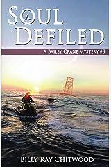 A Soul Defiled: A Bailey Crane Mystery - #5 (Bailey Crane Mysteries - Books 1-6) Kindle Edition