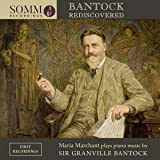 Bantock Rediscovered [Maria Marchant] [Somm Recordings: SOMM 0183 ]