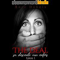The Deal / Sa Descente Aux Enfers (Livre 1): (Un Roman Érotique BDSM)