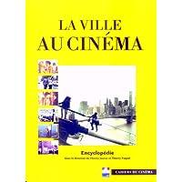 Ville au cinéma (La): Encyclopédie