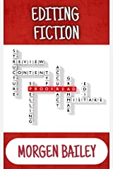 Editing Fiction: How to write a book then pull it apart. 170+ tips checklist. For all levels. (Morgen Bailey's Creative Writing Workbooks) Kindle Edition