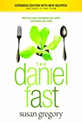The Daniel Fast: Feed Your Soul, Strengthen Your Spirit, and Renew Your Body Paperback