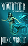 Nowhither: The Drowned World (The Unwithering Realm Book 2)