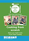 Cook and Eat: Meals You Might Make If You Enjoy Cooking: Cooking from Scratch