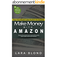 Make Money with Amazon: How to create Your First Private-Label Product on Amazon (English Edition)